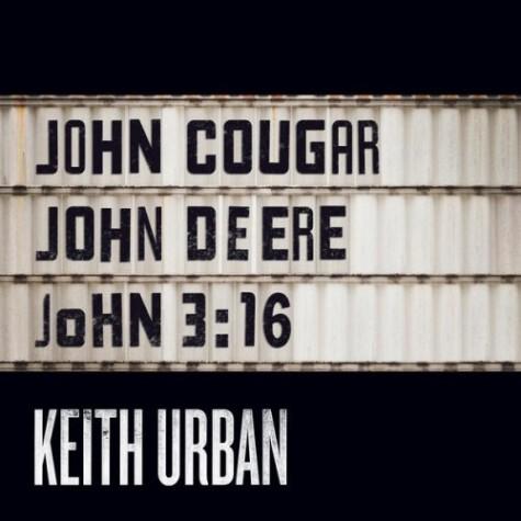 "Song of the Day: ""John Cougar, John Deere, John 3:16″ by Keith Urban"